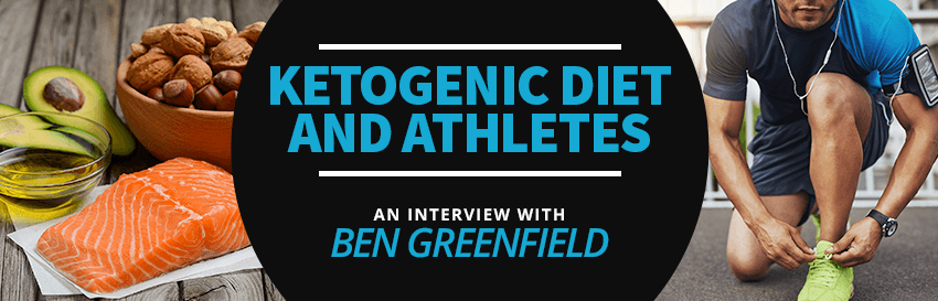 The Ketogenic Diet & Athletes: An Interview With Ben Greenfield • Chiropractic Scientists • 915 ...