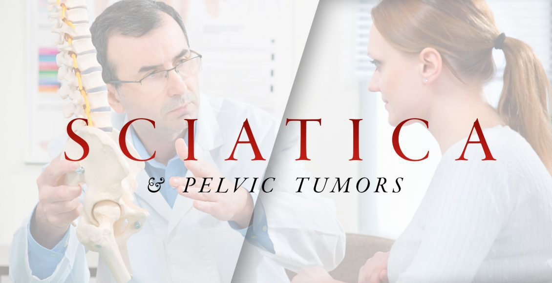 Sciatica & Pelvic Tumors | El Paso, TX Chiropractor