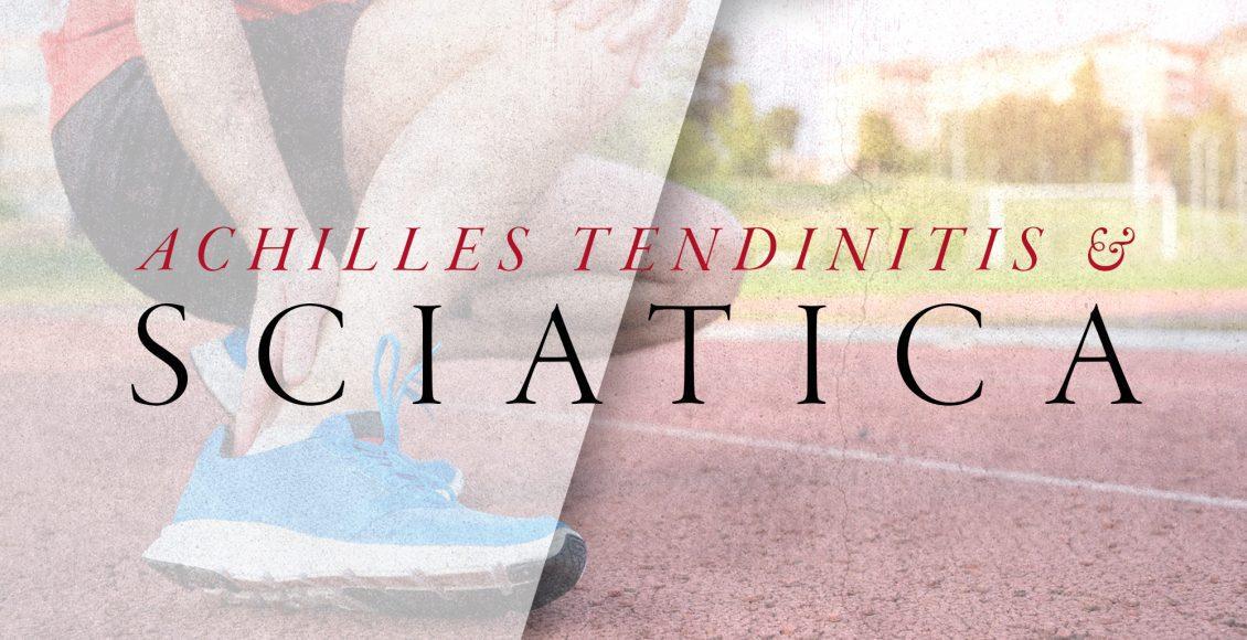 Achilles Tendinitis and Sciatica Symptoms   El Paso, TX Chiropractor